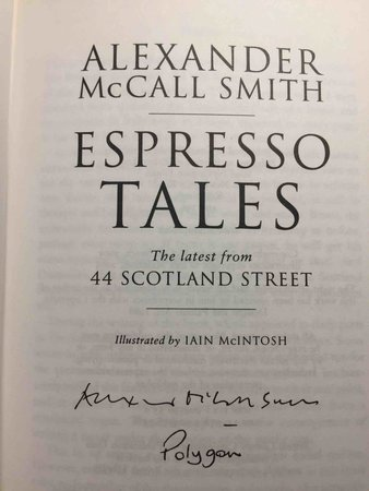 ESPRESSO TALES: The Latest from 44 Scotland Street. by Smith, Alexander McCall.
