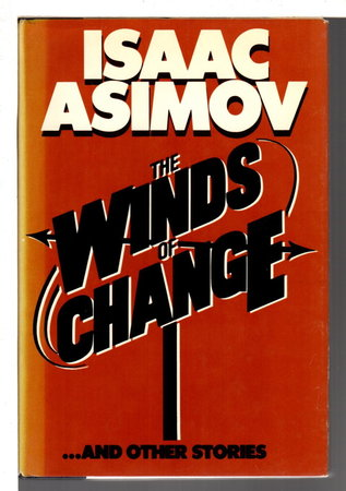 THE WINDS OF CHANGE and Other Stories. by Asimov, Isaac.