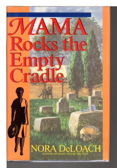 MAMA ROCKS THE EMPTY CRADLE. by DeLoach, Nora.
