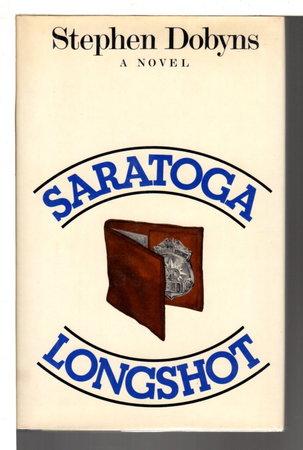 SARATOGA LONGSHOT. by Dobyns, Stephen.