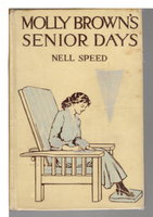MOLLY BROWN'S SENIOR DAYS. Molly Brown series #4 by Speed, Nell (1878-1913)