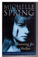 RUNNING FOR SHELTER. by Spring, Michelle.