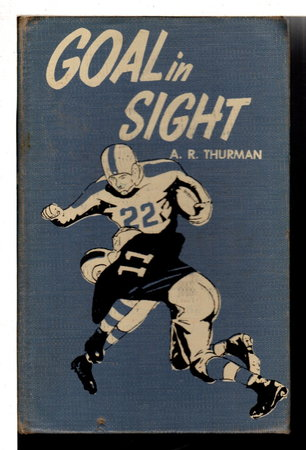 GOAL IN SIGHT. by Thurman, A. R.