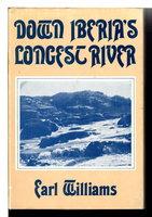 DOWN IBERIA'S LONGEST RIVER. by Williams, Earl.