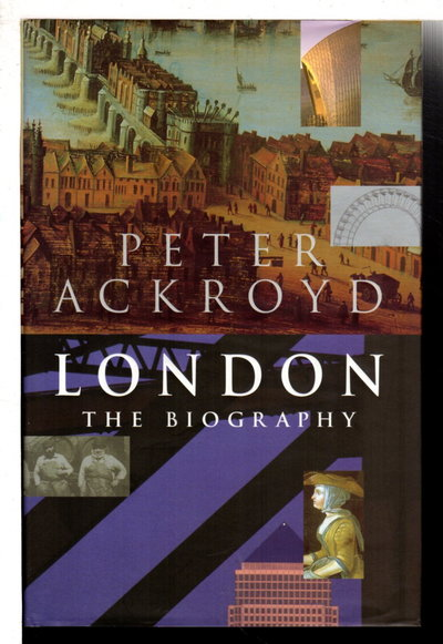 LONDON: The Biography. by Ackroyd, Peter.