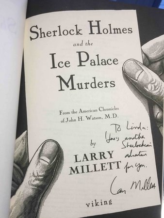 SHERLOCK HOLMES AND THE ICE PALACE MURDERS. by Watson, John H., edited by Larry Millett.