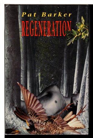 REGENERATION. by Barker, Pat.