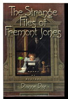 THE STRANGE FILES OF FREMONT JONES. by Day, Dianne.