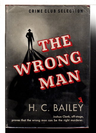 THE WRONG MAN. by Bailey, H. C. [Henry Christopher, 1878-1961]