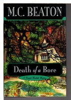 DEATH OF A BORE. by Beaton, M. C. (pseudonym of Marion Chesney)
