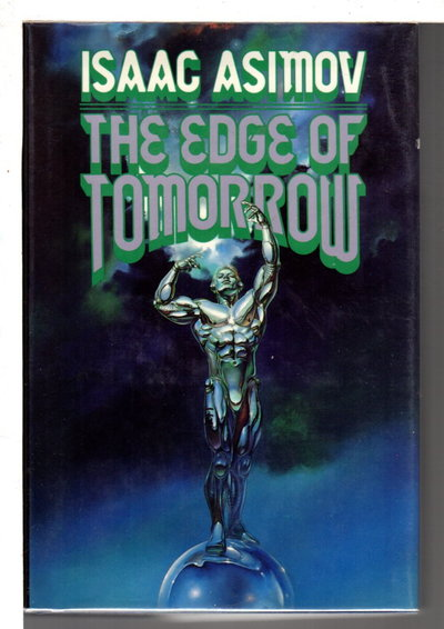 THE EDGE OF TOMORROW. by Asimov, Isaac. Introduction by Ben Bova.