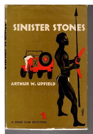 SINISTER STONES. by Upfield, Arthur.