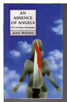 AN ABSENCE OF ANGELS. by Bolitho, Janie.
