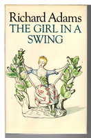 THE GIRL IN A SWING. by Adams, Richard.