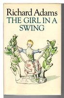 THE GIRL IN A SWING. by Adams, Richard.
