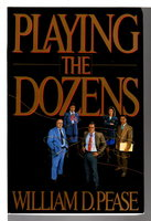 PLAYING THE DOZENS. by Pease, William D.