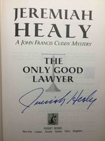 THE ONLY GOOD LAWYER. by Healy, Jeremiah.