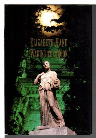 WAKING THE MOON. by Hand, Elizabeth.