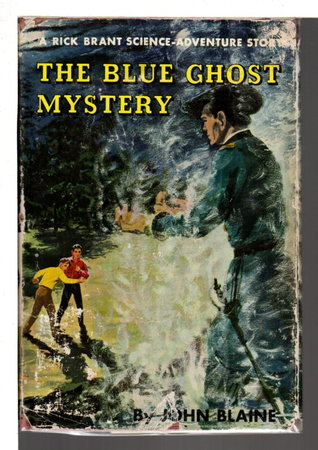 THE BLUE GHOST MYSTERY: A Rick Brant Science-Adventure Story, #15 in series. by Blaine, John.
