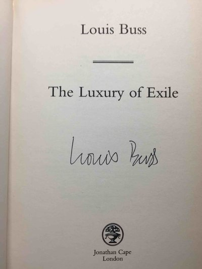 THE LUXURY OF EXILE. by Buss, Louis.