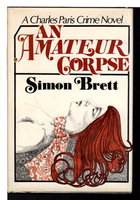 AN AMATEUR CORPSE. by Brett, Simon
