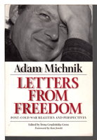 LETTERS FROM FREEDOM: PostCold War Realities and Perspectives . by Michnik, Adam; Irina Grudzinska Gross, editor.