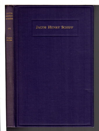 JACOB HENRY SCHIFF: A Biographical Sketch. by [Schiff, Jacob Henry Schiff,1847 - 1920] Adler, Cyrus