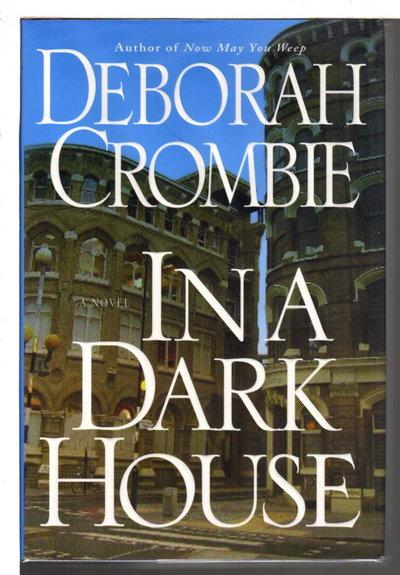 IN A DARK HOUSE. by Crombie, Deborah