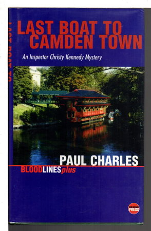 LAST BOAT TO CAMDEN TOWN. by Charles, Paul.
