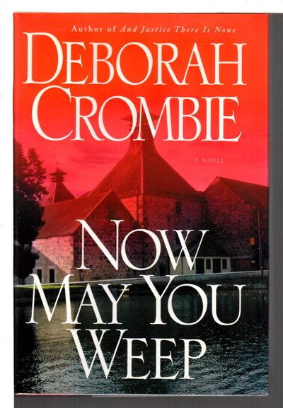 NOW MAY YOU WEEP. by Crombie, Deborah