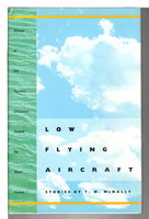LOW FLYING AIRCRAFT: Stories. by McNally, T. M.
