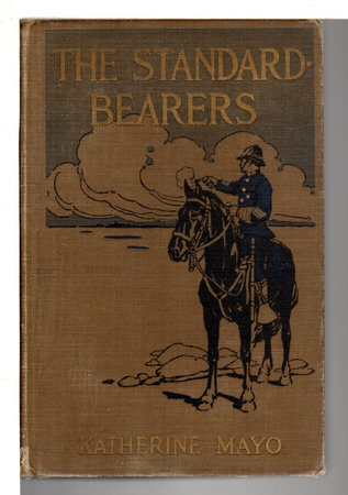 THE STANDARD-BEARERS:  True Stories of Heroes of Law and Order. by Mayo, Katherine (1867-1940)
