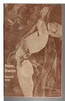 NOW, SWIM: New Poems. by Witt, Harold.