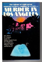 MURDER IN LOS ANGELES. by [Anthology] Jon L.Breen, William Campbell Gault, William Nolan, and others; concept by Bill Adler; introductory note by Thomas Chastain.
