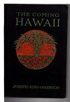 THE COMING HAWAII. by Goodrich, Jospeh King.