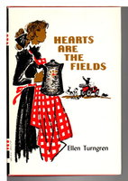 HEARTS ARE THE FIELDS. by Turngren, Ellen.