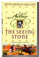 THE SEEING STONE: Arthur Trilogy, Book One. by Crossley-Holland, Kevin.