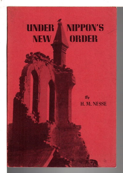 UNDER NIPPON'S NEW ORDER. by Nesse, Hans M.