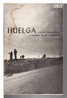 HUELGA: The First Hundred Days of the Great Delano Grape Strike. by Nelson, Eugene.
