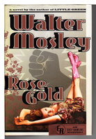 ROSE GOLD. by Mosley, Walter.