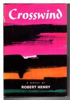 CROSSWIND. by Henry, Robert (pseudonym of Robert Henry Schmelzer)