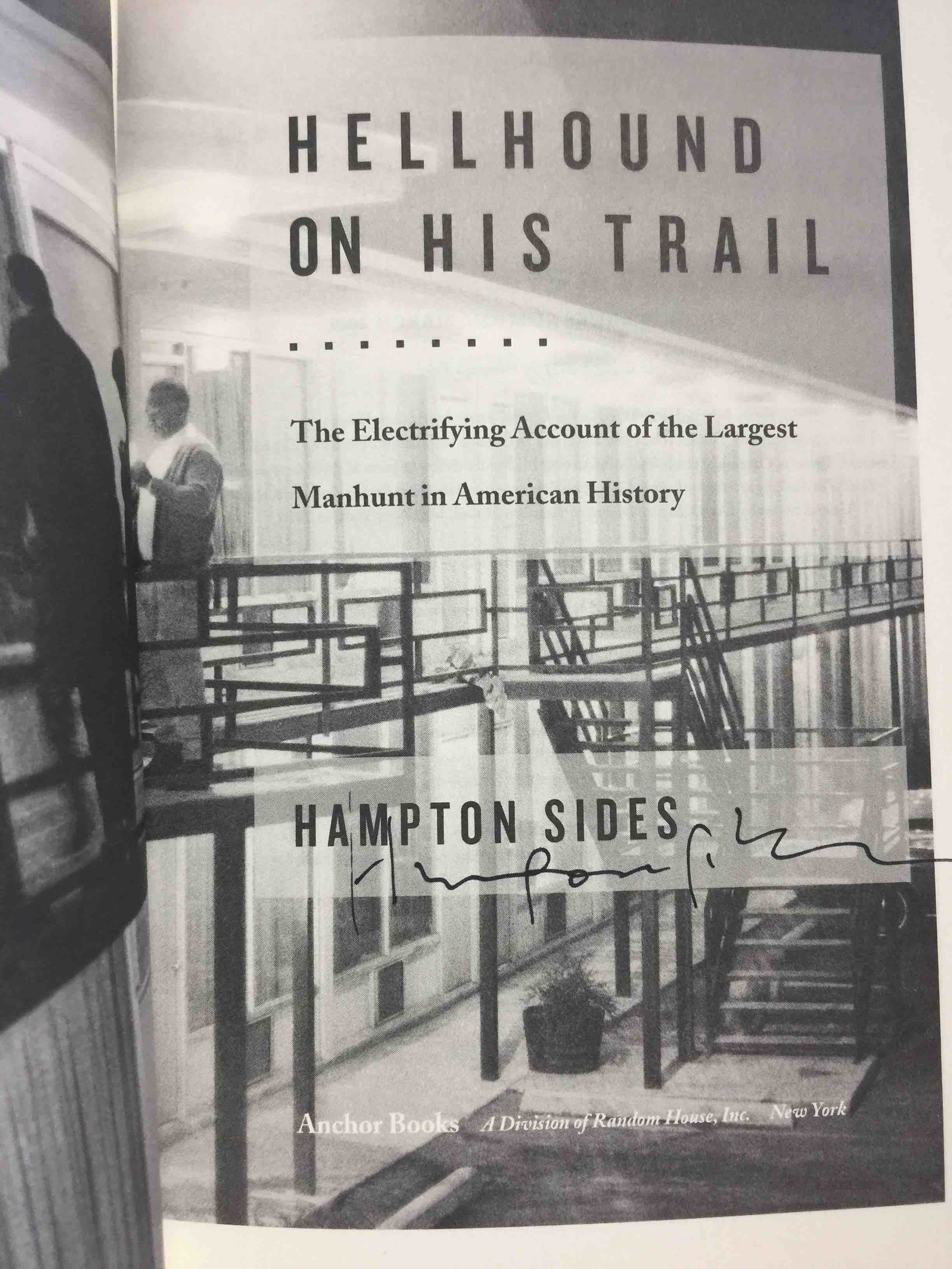 SIDES, HAMPTON. - HELLHOUND ON HIS TRAIL: The Electrifying Account of the Largest Manhunt in American History.