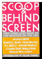 SCOOP & BEHIND THE SCREEN. by Christie, Agatha; Dorothy Sayers, Freeman Willis Crofts, Anthony Berkeley et al. Introduction by Julian Symons.
