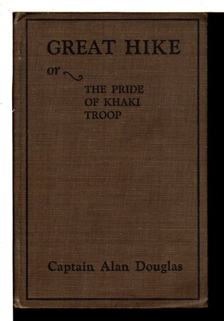 GREAT HIKE or The Pride of Khaki Troop, Hickory Ridge Boy Scout series #5. by Douglas ,Captain Alan, Scout Master..