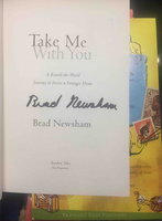 TAKE ME WITH YOU: A Round-the-World Journey to Invite a Stranger Home. by Newsham, Brad.