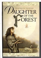DAUGHTER OF THE FOREST: Book One of The Sevenwaters Trilogy. by Marillier, Juliet.