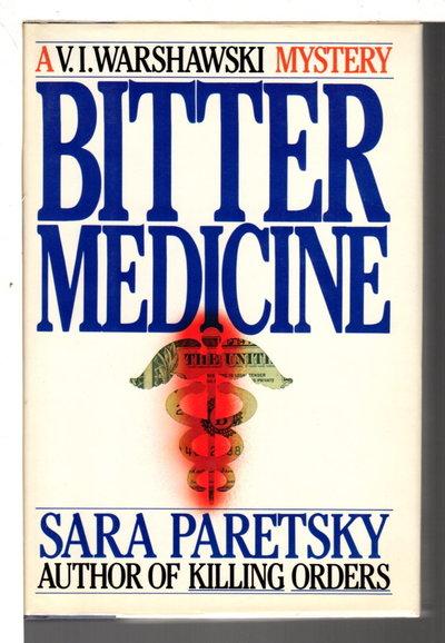BITTER MEDICINE. by Paretsky, Sara.