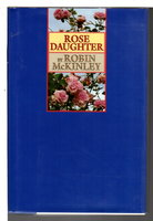 THE ROSE DAUGHTER. by McKinley, Robin.
