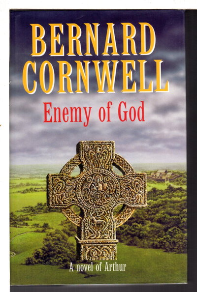 ENEMY OF GOD: A Novel of Arthur : The Warlord Chronicles: II. by Cornwell, Bernard.