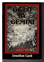 GOLD BY GEMINI. by Gash, Jonathan.